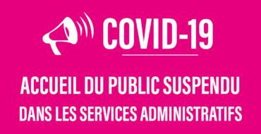 Accueil du public suspendu dans les services administratifs