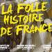 Spectacle : La Folle Histoire de France